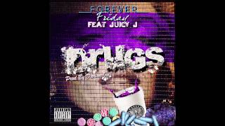 Forever Friday - Drugs (All She Want) Feat Juicy J