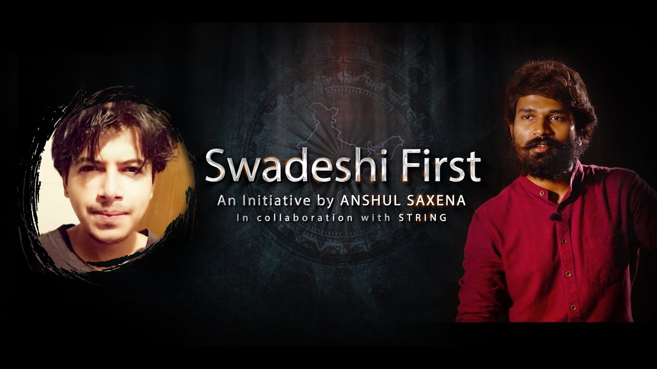 SwadeshiFirst-AnInitiative to Promote Indian Manufacturers   By Anshul Saxena