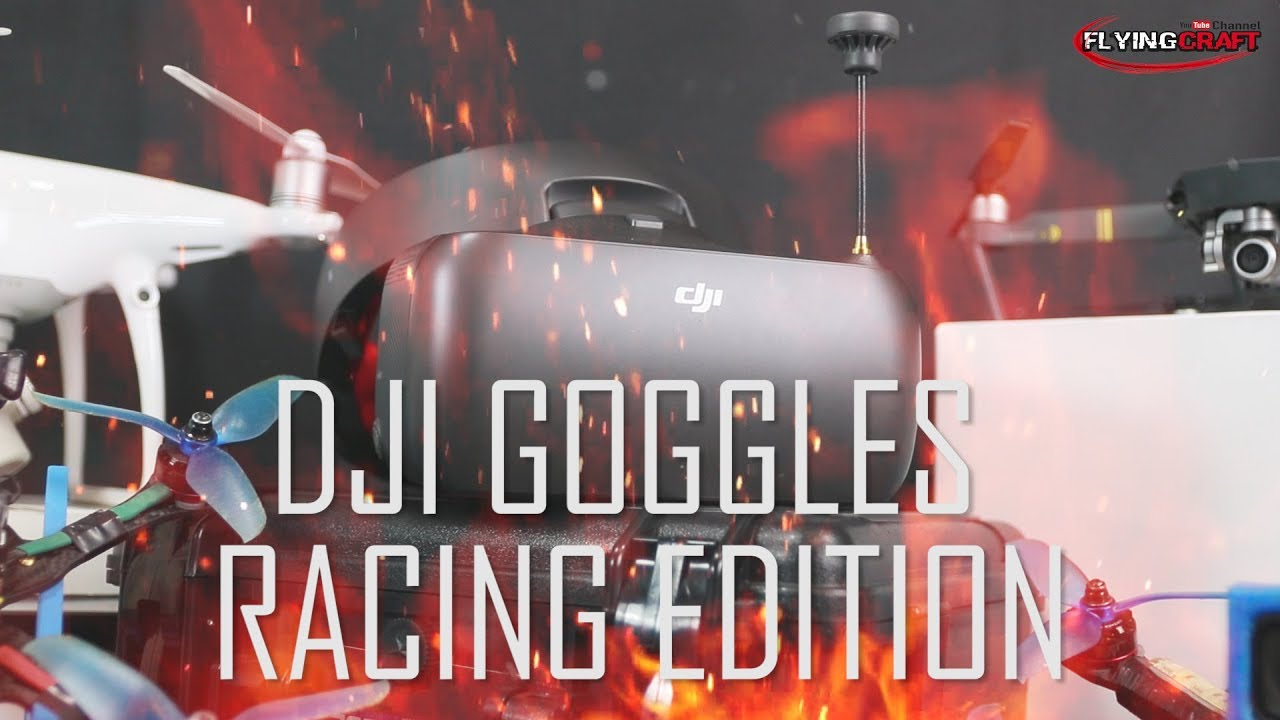 dji goggles vs racing edition review