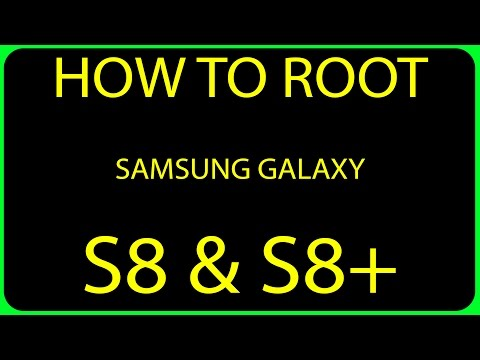 How to Root Samsung Galaxy S8 & S8+