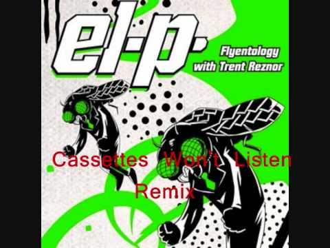 El-P-Flyentology with Trent Reznor(Cassettes Won't Listen Remix)