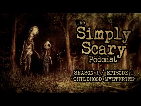 2 TERRIFYING CHILDHOOD SCARY STORIES   Creepypasta Compilation   Simply Scary Podcast S1E01
