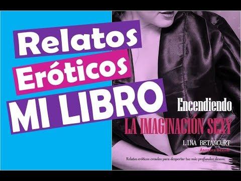 relatos-eróticos-mi-libro-encendiendo-la-imaginación-sexy---lina-betancurt---asesora-sexual