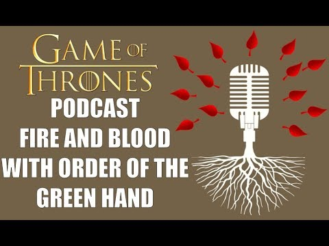 Game of Thrones Podcast Extra: Fire and Blood with Order of the Green Hand