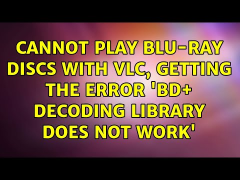 Ubuntu: Cannot play Blu-Ray discs with VLC, Getting the error 'BD+ decoding library does not work'