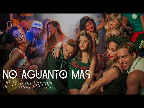 J&P Ft. Tony Ferreri - No Aguanto Mas (Video Ufficiale 2017)