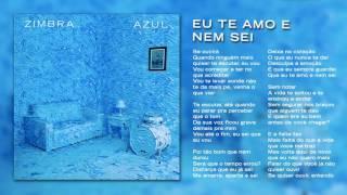 Zimbra - Eu Te Amo e Nem Sei (Áudio Oficial)