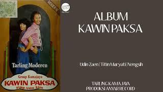 Download Mp3  Full  Album Kawin Paksa - Tarling Kamajaya