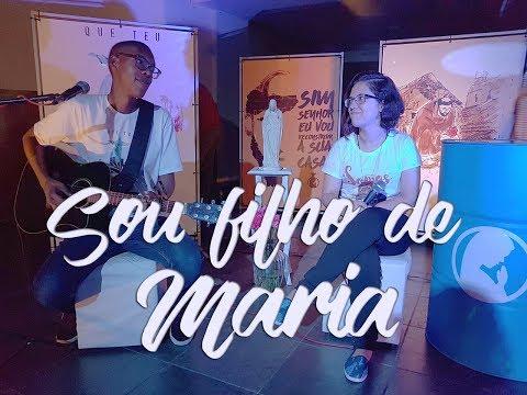 Sou Filho de Maria // Música Nova 2018 //