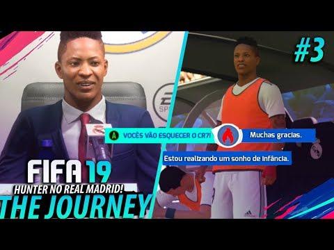 FIFA 19 THE JOURNEY #03 - Hunter FINALMENTE no REAL MADRID!! (Gameplay em Português PT-BR)