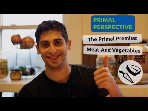 The Primal Diet - Meats and Vegetables