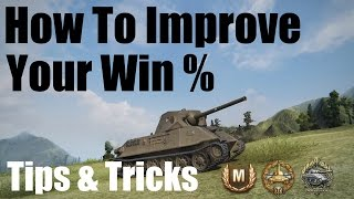 World of Tanks: Tips and Tricks: How To Help Improve Win Percentage!!! (Ace Tanker Gameplay)