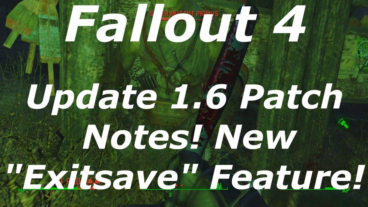 fallout 4 update 1 6 patch notes  new  u0026quot exitsave u0026quot  feature