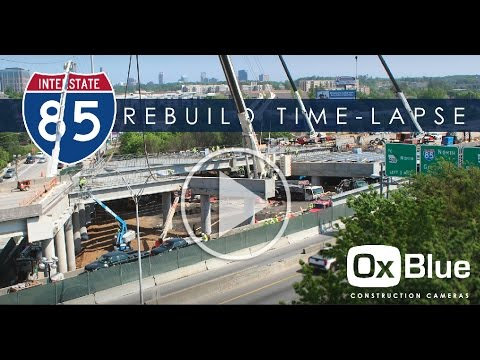 Completed I-85 Collapse Rebuild Time-Lapse