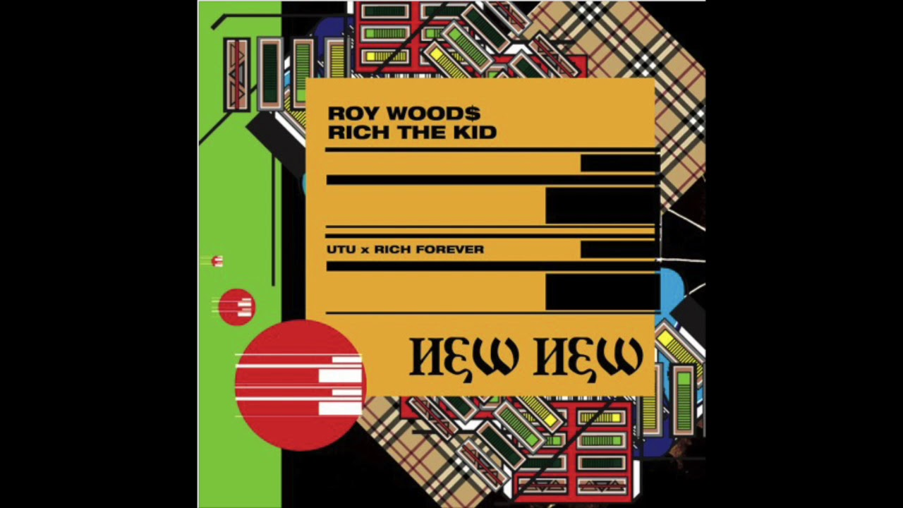 Download Roy Woods - New New feat. Rich the Kid