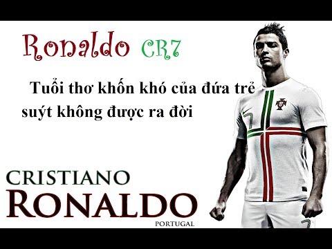 Ronaldo: Tuổi thơ khốn khó của đứa trẻ suýt không được ra đời || Cristiano Ronaldo CR7