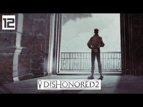 Dishonored 2 Gameplay Part 12 - To The Mansion - Lets Play Walkthrough Stealth PC