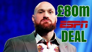 TYSON FURY SIGNS £80M ESPN CONTRACT : GREAT FOR FURY BAD FOR BOXING FANS