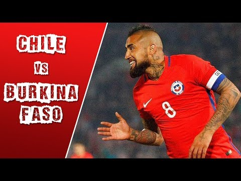 Chile 3 - 0 Burkina Faso | Amistoso Junio 2017 |