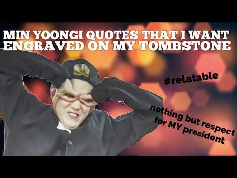 Min Yoongi Quotes That I Want Engraved On My Tombstone