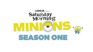 Saturday Morning Minions  Season One  Episodes 1-10