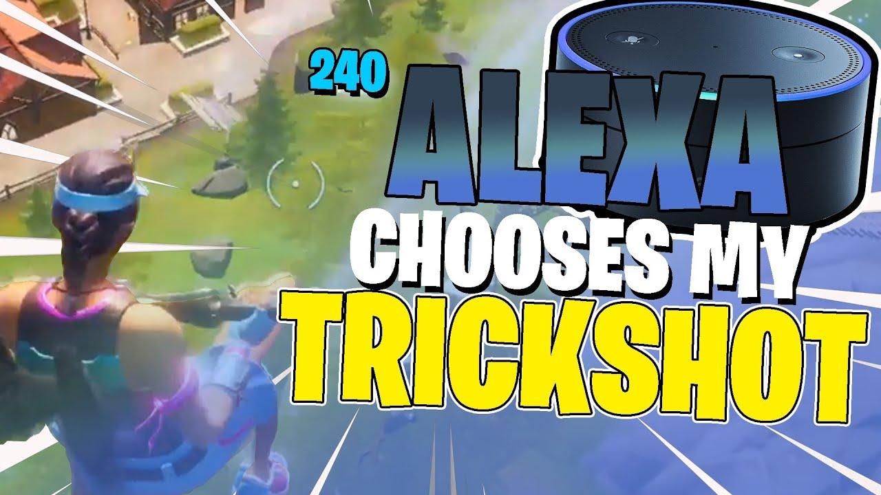 ALEXA CHOOSES the TRICKSHOT I hit in Fortnite... (Road to a Trickshot)