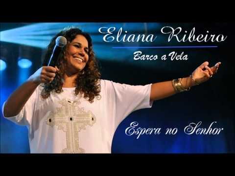 Eliana Ribeiro (Barco a Vela) 14. Espera no Senhor ヅ