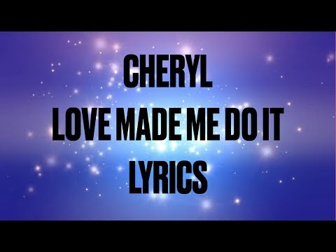 Cheryl - Love Made Me Do It (Lyrics) [Explicit] Mp3