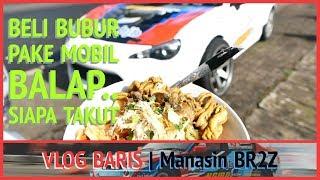 Bawa Jalan Mobil Balap Sarapan Bubur // VLOG BARIS