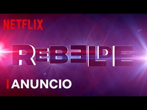 Rebelde | Anuncio oficial | Netflix