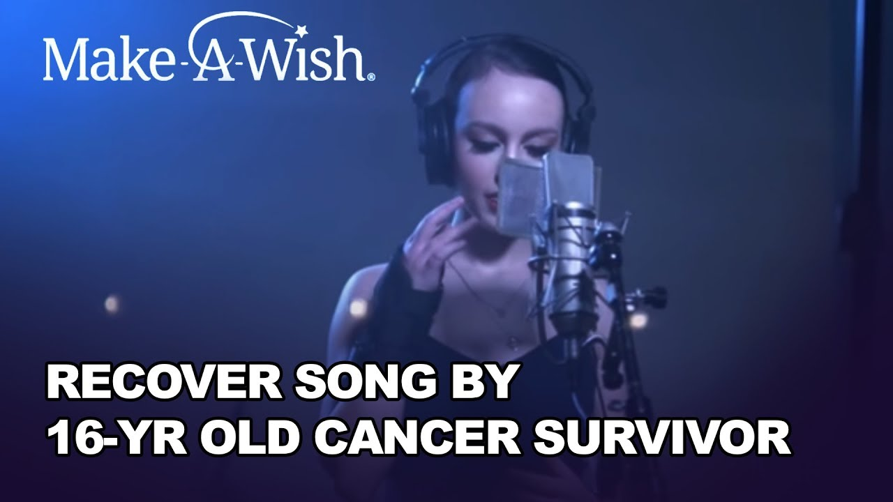Recover song by 16-yr old cancer survivor | Make-A-Wish® Philadelphia, Delaware & Susquehanna Valley