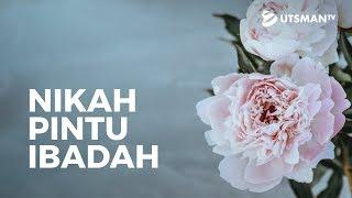 Ceramah Singkat - Nikah Pintu Ibadah - Ustadz Dr. Firanda Andirja, M.A.