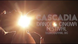 Cascadia Dance & Cinema Festival: 2016 Supercut