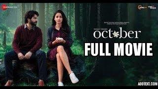 October | Full Movie | Varun Dhawan | Banita Sandhu | Shoojit Sircar Full promotion