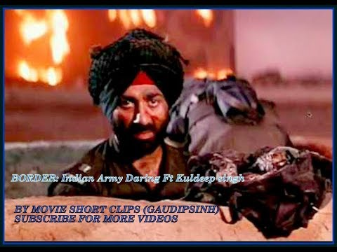 BORDER: Indian Army daring Ft Kuldeep Singh (Sunny Deol)