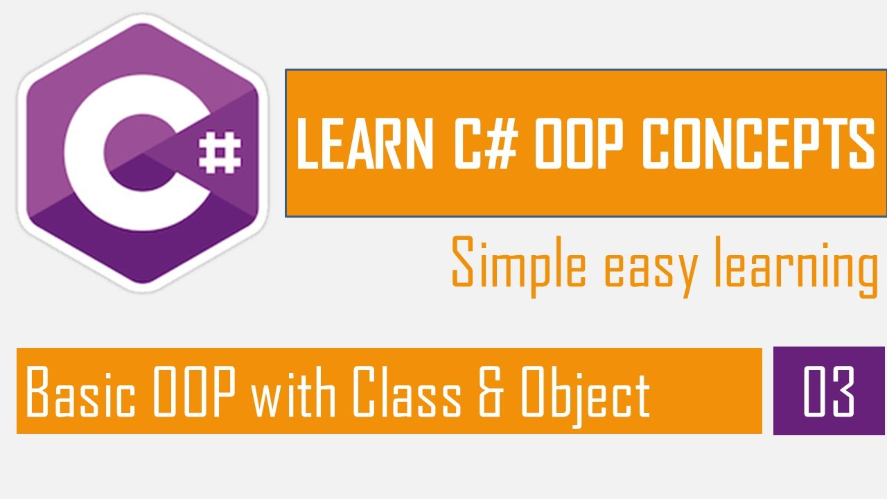 Basic OOP with Class and Objecct | OOP in C# Part-3