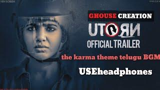 U turn the karma theme telugu BGM || Samantha ||Anirudh||pawan kumar||ghouse creation