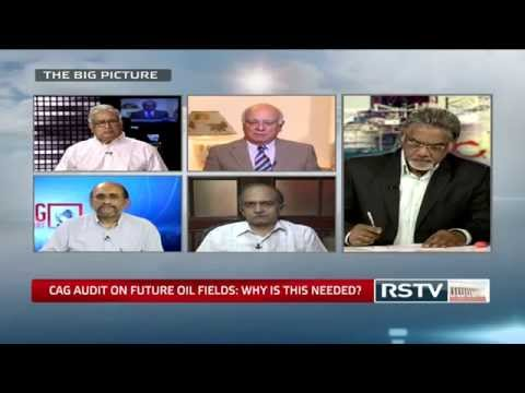 The Big Picture - CAG audit on future oil fields: Why is this needed?