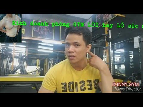 Kinh Doanh Phòng Gym Lời Hay Lỗ Sặc Máu /Funny Gym / Mở Phòng Gym Cần Gì .