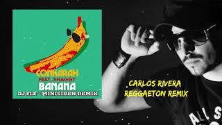 Conkarah - Banana ft Shaggy (DJ Fle Minisiren Remix) (Carlos Rivera Reggaeton Remix)