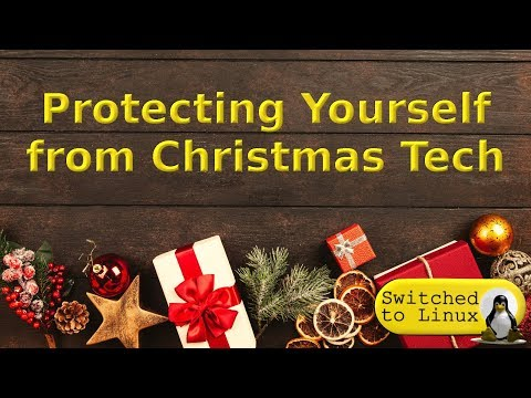 Protecting Yourself Against Christmas Tech