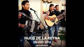 Hijos de la Reyna - Mentiras Bonitas (En Vivo 2015)