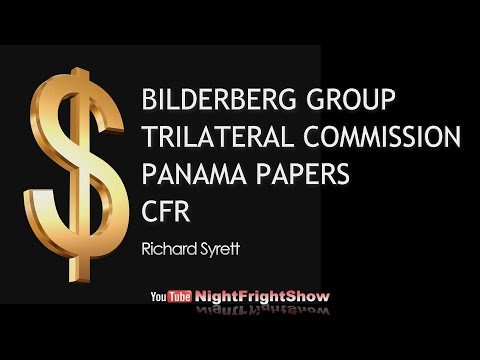 BILDERBERG GROUP, TRILATERAL COMMISSION, PANAMA PAPERS, CFR with Richard Syrett Night Fright Show