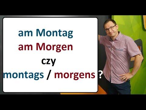 Am Montag czy montags, am Morgen czy morgens? - język niemiecki - gerlic.pl