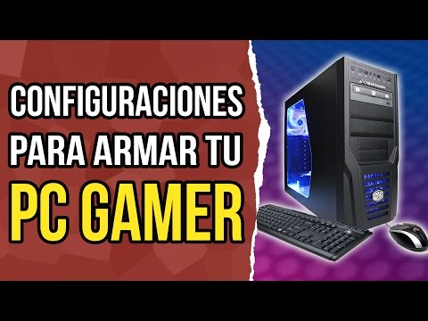 Configuraciones para armar tu PC gamer.