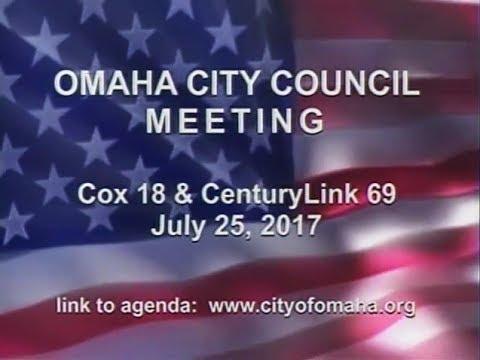Omaha Nebraska City Council Meeting, July 25, 2017