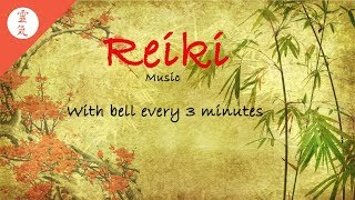 Reiki Meditation, Energy Balancing, With Bell Every 3 Minutes, Self-Healing, Nature Sounds