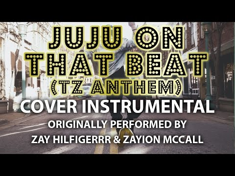 Juju On That Beat (TZ Anthem) (Cover Instrumental) [In the Style of Zay Hilfigerrr & Zayion McCall]