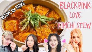 BLACKPINK Favorite Food  KIMCHI STEW  Easy Recipe