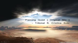 Tritonal ft. Cristina Soto - Piercing Quiet [ Original Mix ] HQ